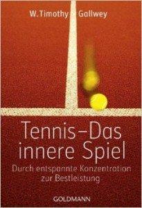 Tennis das Innere Spiel Gallwey