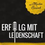 Erfolg mit Leidenschaft Podcast Markus Cerenak