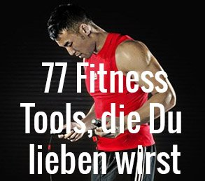 77 Fitness-Tools, die Du lieben wirst