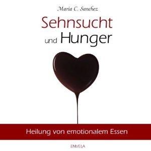 Sehnsucht und Hunger Maria Sanchez
