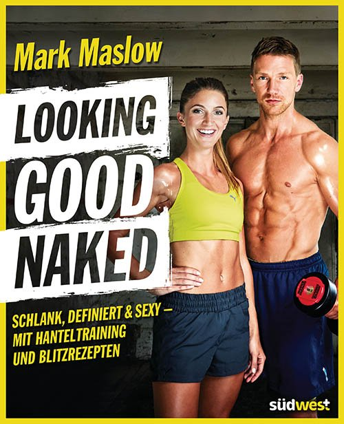Looking Good Naked Mark Maslow