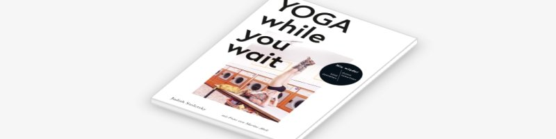 Sport Geschenke: Yoga While you Wait
